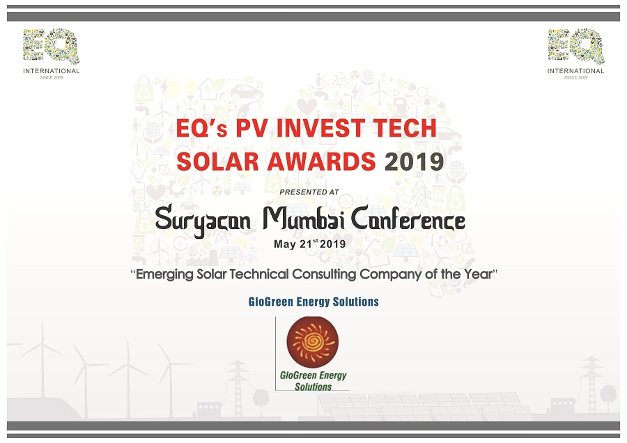 """""""GloGreen Energy Solutions"""" has bagged EQ's PV INVEST TECH Annual Solar Awards 2019 for """"Emerging Solar Technical Consulting Company of the Year"""""""