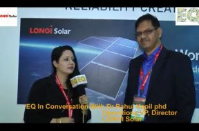 EQ in conversation with Dr. Rahul Kapil Phd operations VP, Director LONGI Solar