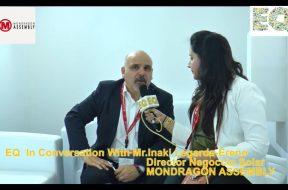 EQ in conversation with Mr. Inaki Legarda- Ereno, Director Negoccio Solar Monodragon Assembly