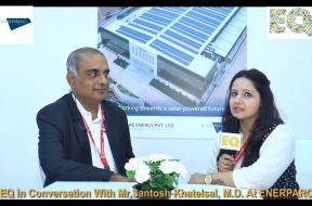 EQ in conversation with Mr. Santosh Khatelsal, M.D. at Enerparc