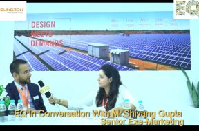EQ in conversation with Mr. Shivang Gupta, Senior Exe- Marketing at Sungrow