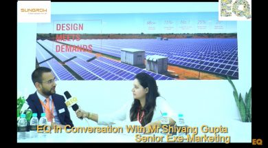 EQ in conversation with Mr. Shivang Gupta, Senior Exe- Marketing at Sungrow