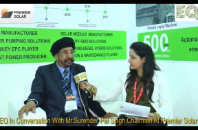EQ in conversation with Mr. Surender Pal Singh, Chairman at Premier Solar