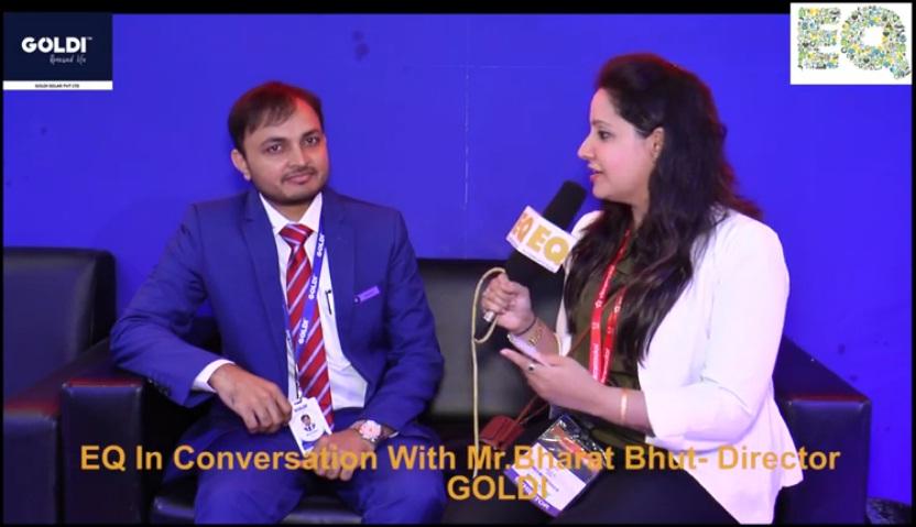 EQ in conversation with Mr. Bharat Bhut- Director GOLDI