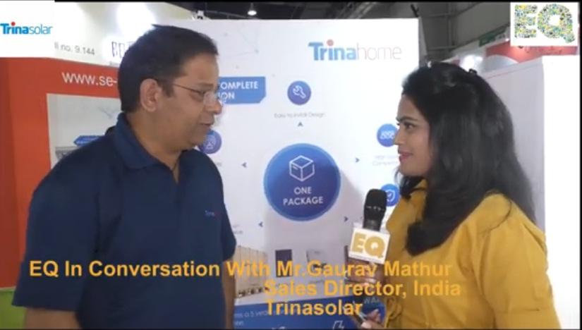 EQ in conversation with Mr. Gaurav Mathur, Sales Director, India at Trinasolar