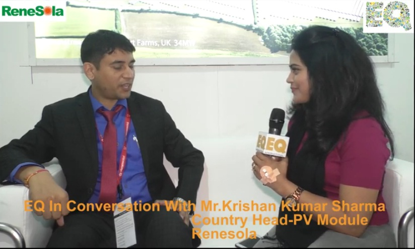 EQ in conversation with Mr. Krishan Kumar Sharma, Country Head- PV Module at Renesola