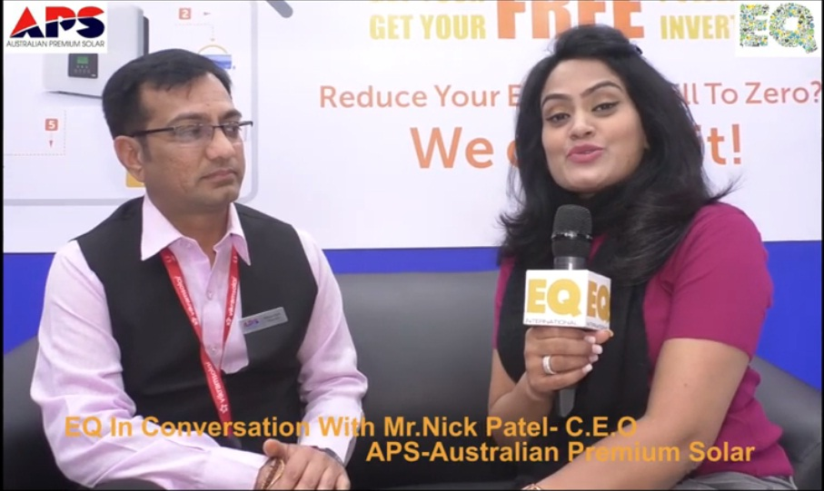 EQ in conversation with Mr. Nick Patel- C.E.O. at APS-Australian Premium Solar
