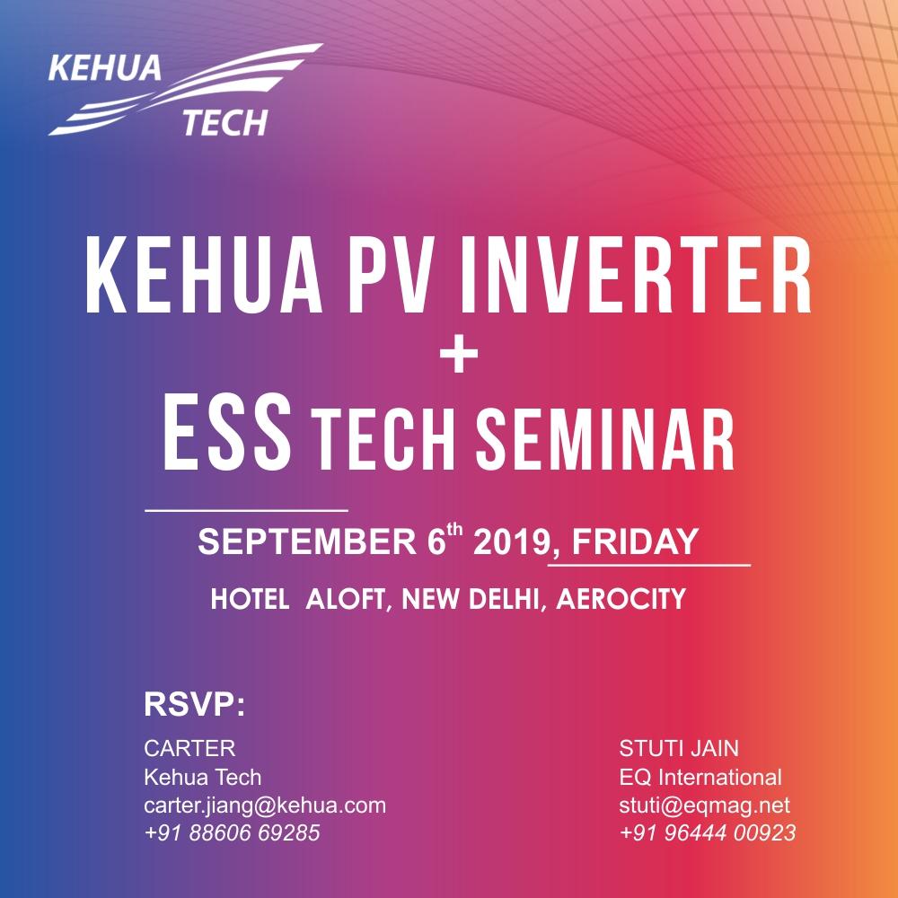 KEHUA PV Inverters & ESS Tech Seminar on Sept 06, 2019 (Friday) at ALOFT Hotel New Delhi Aerocity….Register to Get Invitation to Attend