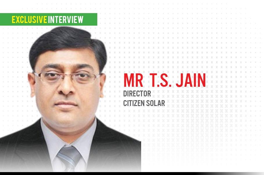 EQ in Exclusive Conversation with Mr T.S. Jain Director Citizen solar