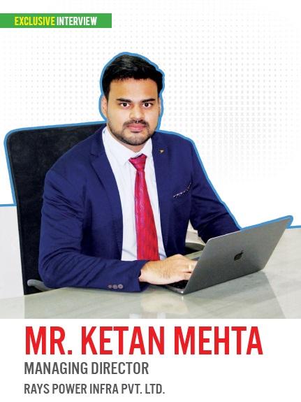 EQ in Exclusive Conversation with Mr. Ketan Mehta Managing director Rays Power Infra Pvt. Ltd.