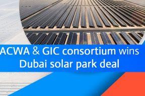 ACWA, GIC consortium wins Dubai solar park deal