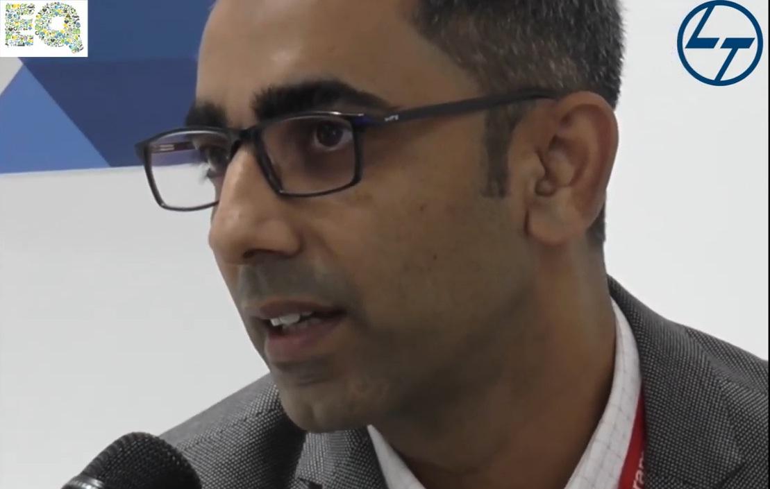 EQ in conversation with Mr.Rahul Bhardwaj – Head Business Development at L&T