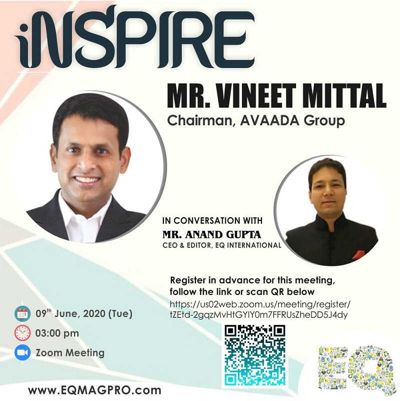 Mr.Vineet Mittal, Chairman at Avaada Group….in Live & Exclusive Interview with EQ's Editor on Tuesday June 9th from 3PM (IST)…Register NOW !!!