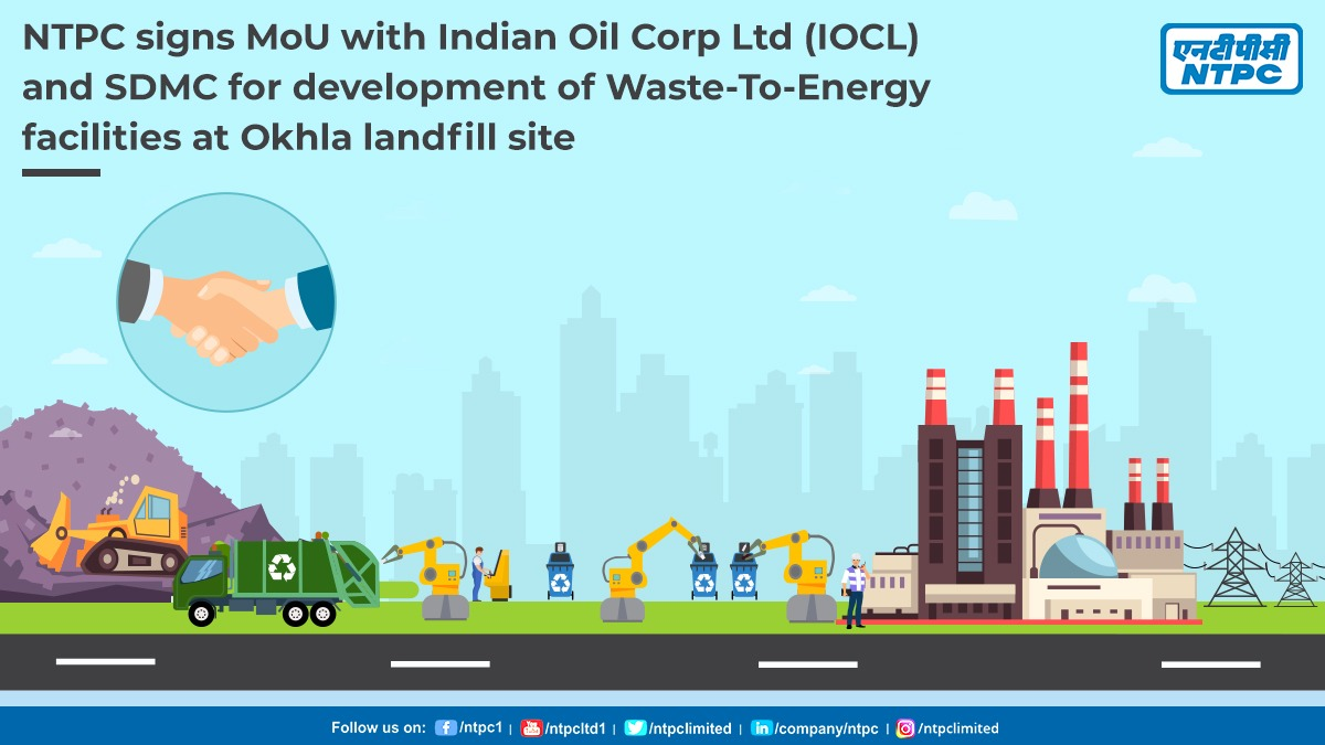 NTPC signs MoU with IOCL & SDMC for development Waste to Energy (WtE) Pilot Plant at Okhla Landfill Site utilising Municipal Solid Waste (MSW)