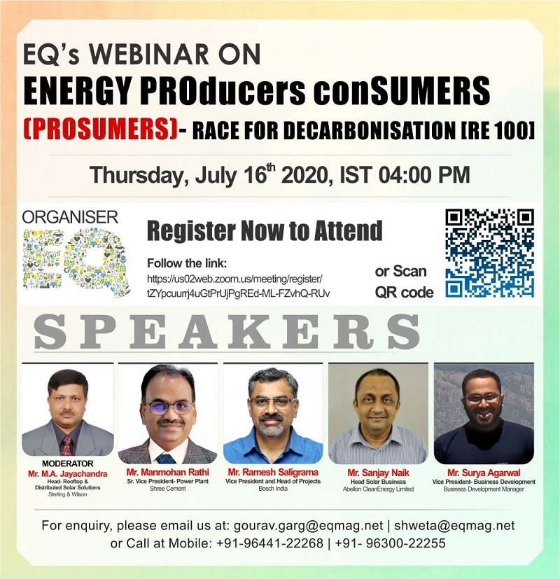EQ Webinar on Energy ProSumers – Race for DeCarbonisation to Achieve RE 100 on Thursday July 16th from 4PM Onwards…Register to Attend