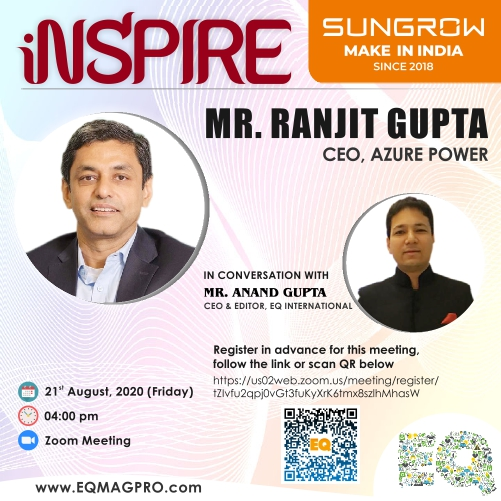 Mr. Ranjit Gupta, CEO at Azure Power in Live Conversation with EQMag's Editor on August 21st…Register Now !!!