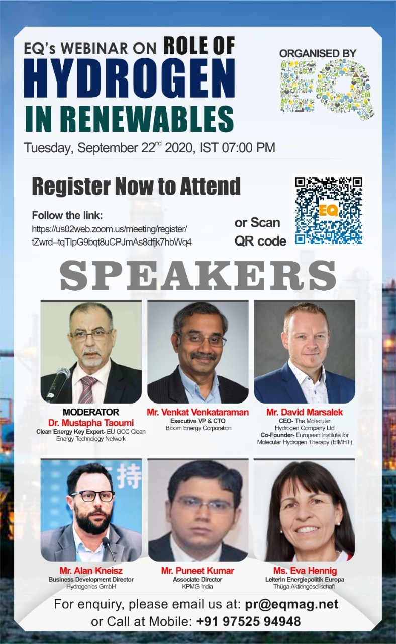 EQ Webinar on Role of Hydrogen in Renewable Energy on Tuesday September 22nd from 07:00 PM Onwards….Register Now !!!