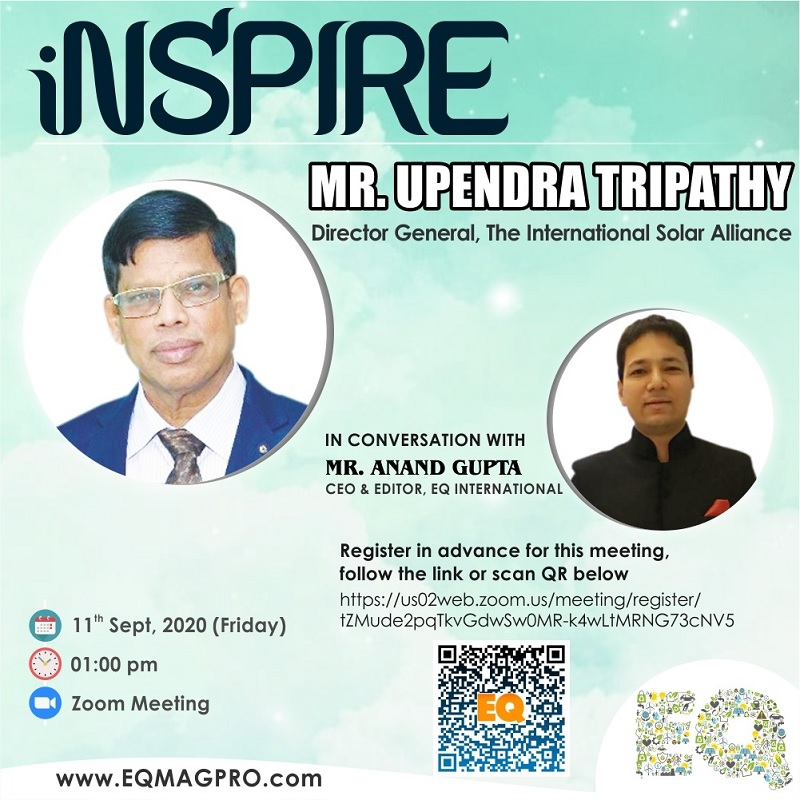 Mr. Upendra Tripathi, Director General at ISA in Live Conversation with EQMag's Editor on September 11th…Register Now !!!