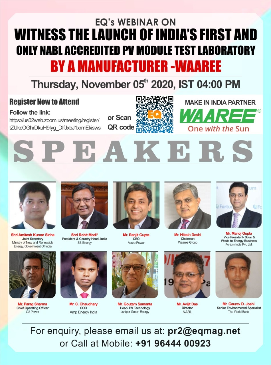 """EQ Webinar on """"Witness the launch of India's first and only NABL accredited PV module test laboratory by a manufacturer -Waaree"""" on Thursday November 5th from 04:00 PM Onwards….Register Now !!!"""