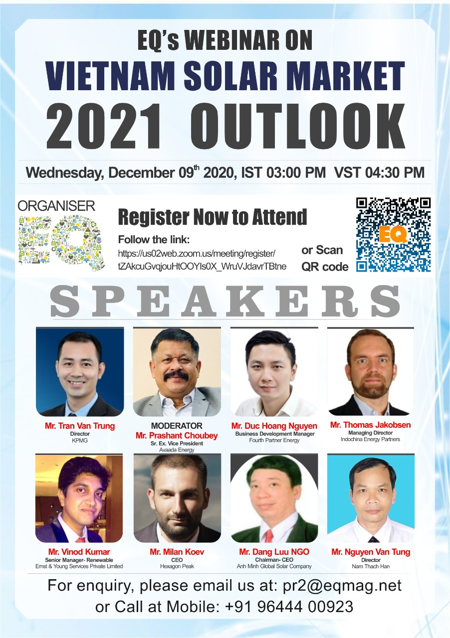 EQ Webinar on Vietnam Solar Market 2021 Outlook on Wednesday December 9th from 03:00 PM Onwards….Register Now !!!
