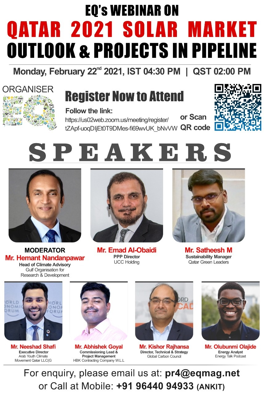 EQ Webinar on Qatar 2021 Solar Market Outlook & Projects in Pipeline on Monday February 22th from 04:30 PM Onwards….Register Now !!!