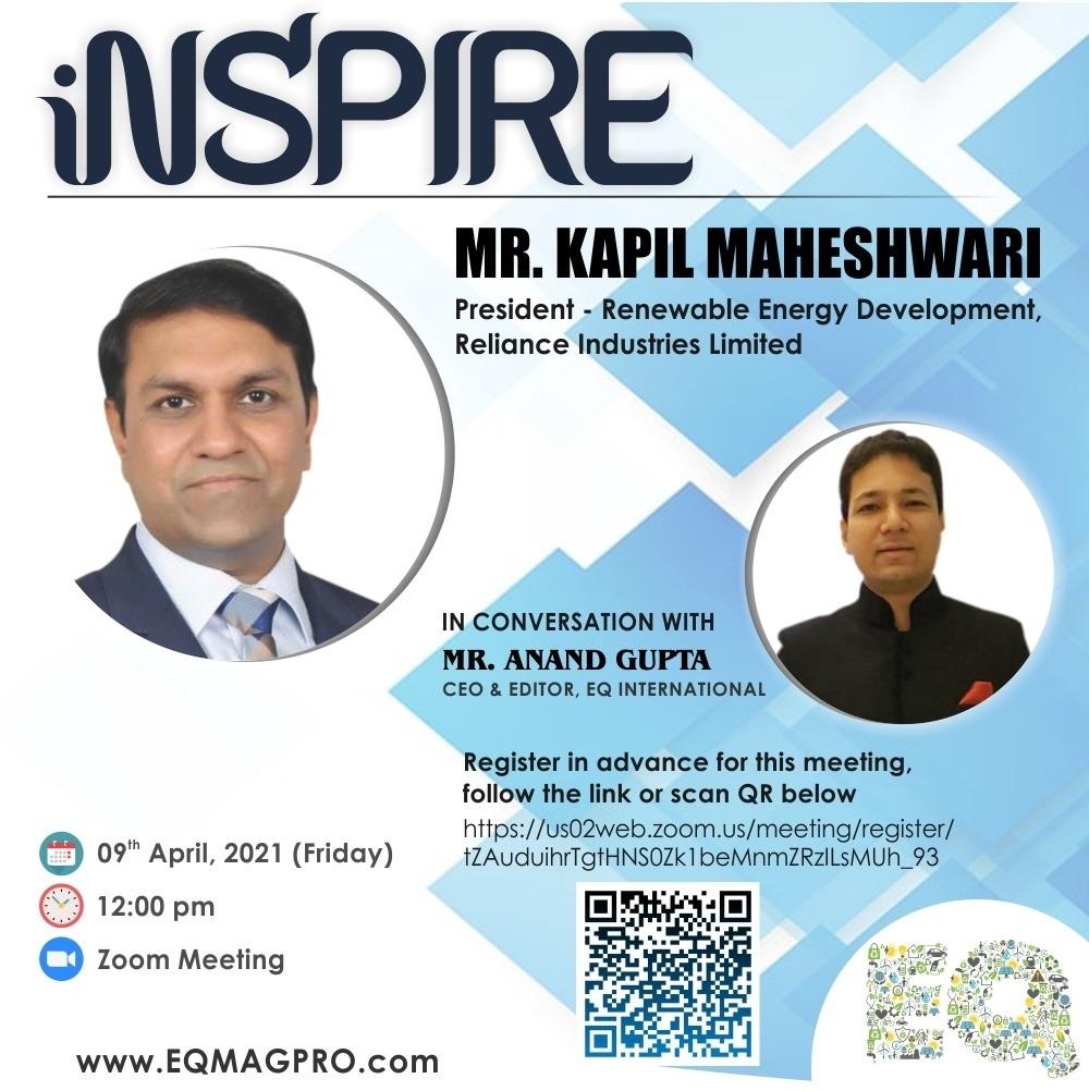EQ In Exclusive Conversation With Mr. Kapil Maheshwari, President – Renewable Energy Development at Reliance