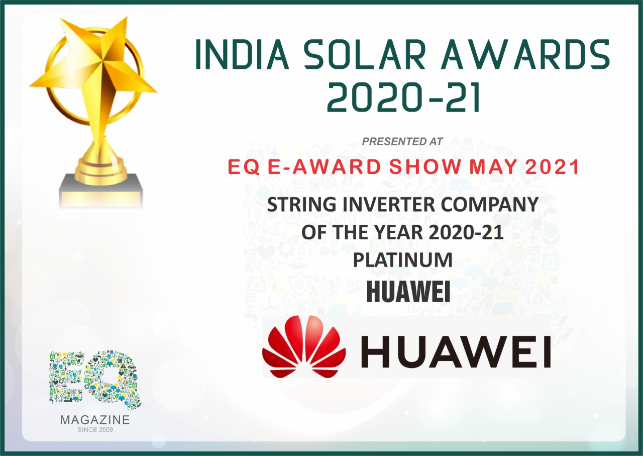 Huawei Wins Solar Award- String Inverter Company of the Year 2020-21 Platinum