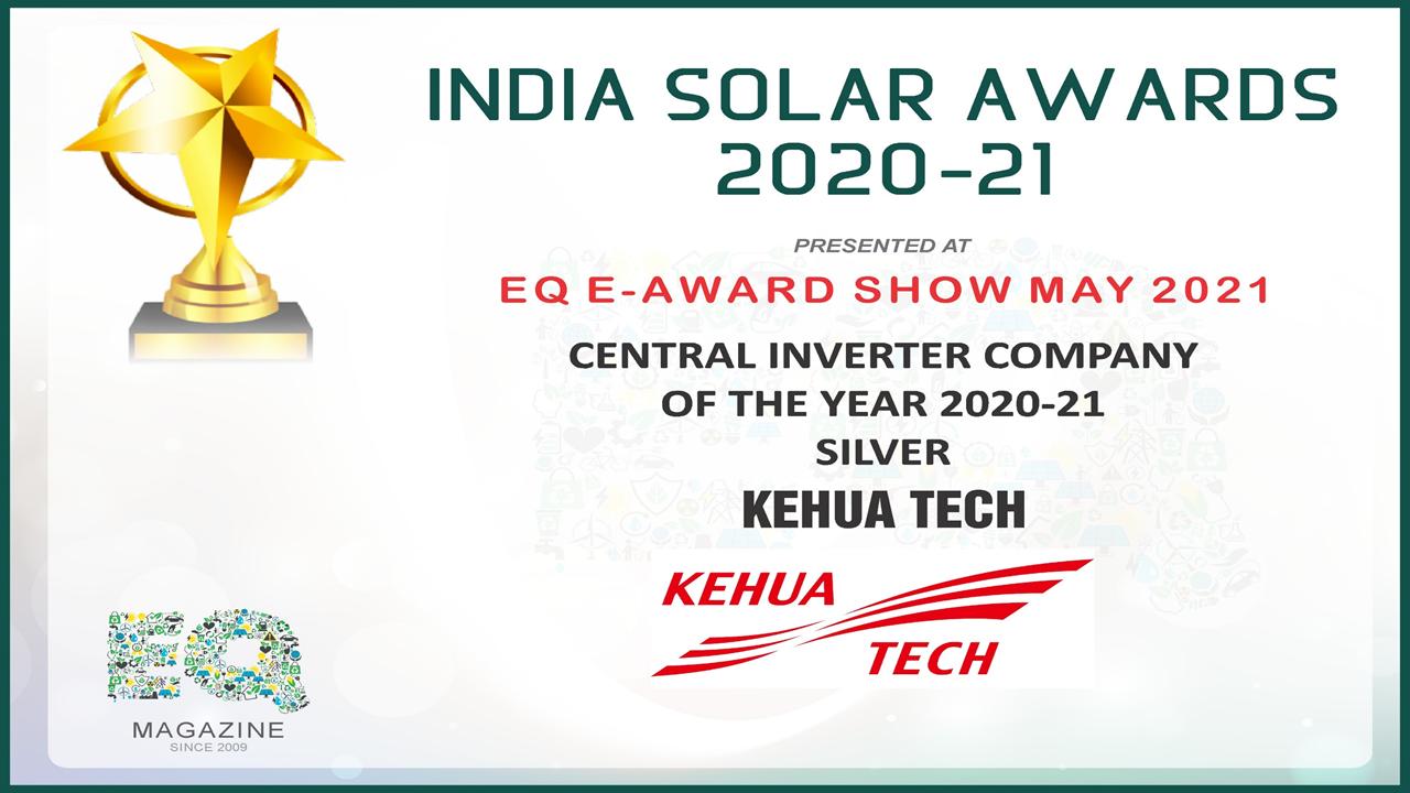 India Solar Award: KEHUA TECH Wins 'Central Inverter Company of the Year 2020-21 Silver'