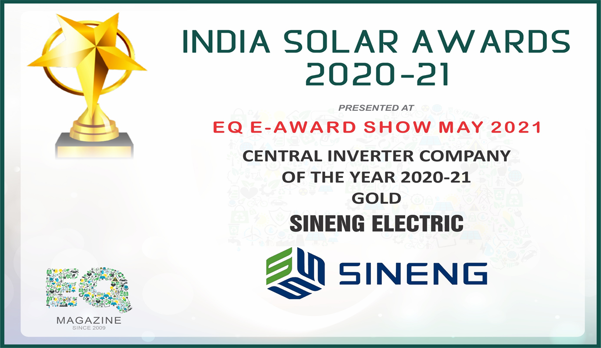 Sineng Electric Wins 'Central Inverter Company of The Year 2020-21 Gold'