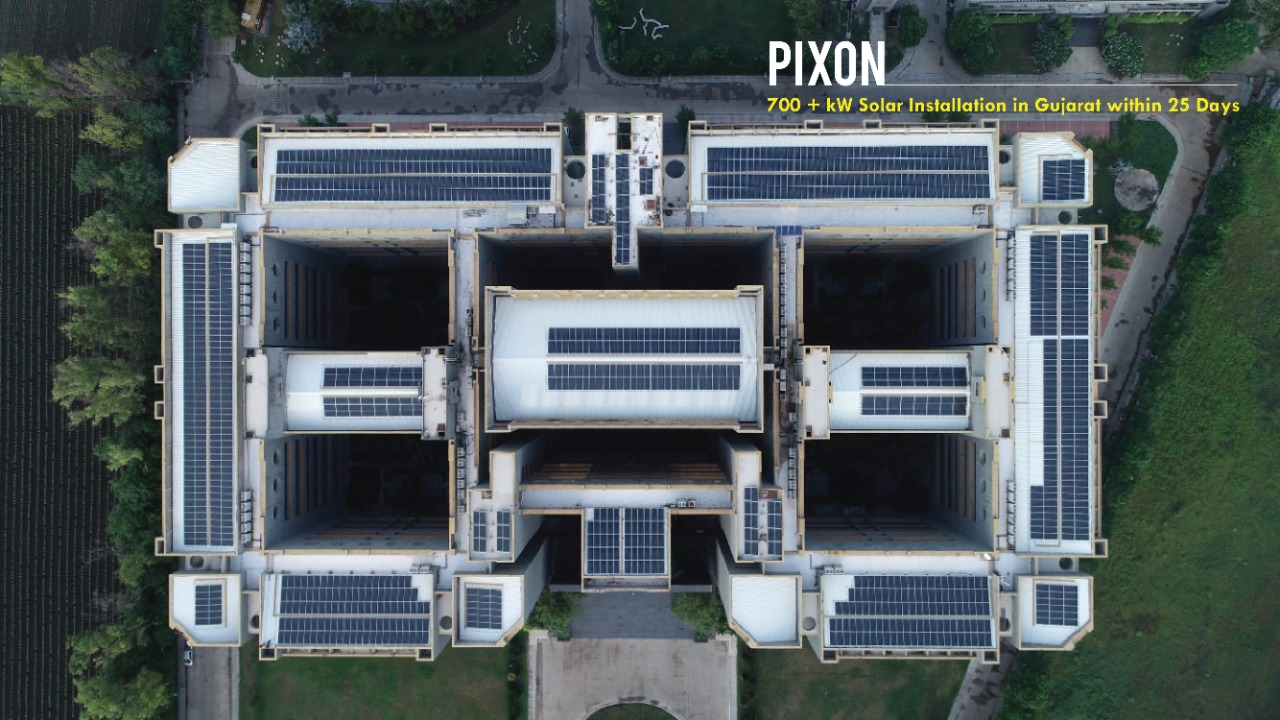 PIXON Engineers More Than 700 KW Solar Installation in Gujarat Within 25 Days